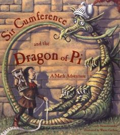 Sir Cumference and the Dragon of Pi (A Math Adventure) by Cindy Neuschwander #Books #Kids #Math #Pi