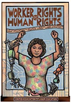 """""""Worker Rights as Human Rights"""" - Poster by Ricardo Levins Morales. Political Images, Political Events, Political Posters, Diego Rivera Art, Human Rights Day, Workers Rights, Labor Union, Labour Day, Before Us"""