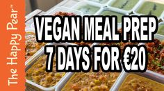 MEAL PREP 7 DAYS FOR €20 UNDER AN HOUR   VEGAN