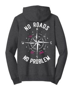 No Roads Zip Up Hoodie