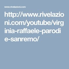 http://www.rivelazioni.com/youtube/virginia-raffaele-parodie-sanremo/