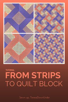 Video tutorial: From strips to quilt block. Just sew 4 strips of fabric together, sew them into squares, slice them again and you have these blocks. Easy as!