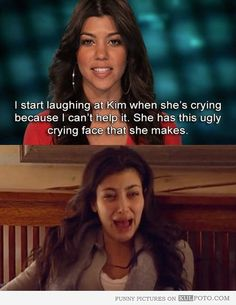 "Kim Kardashian's ugly crying face - Funny confession about Kim Kardashian making an ugly crying face: ""I start laughing at Kim when she's cr..."