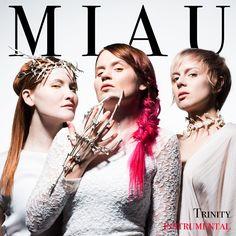MIAU - Trinity Instrumental (album) https://open.spotify.com/album/52g02ucYJMVbkZ5sXeROiP Cover by Susanna Tikkanen / Original photo by Niklas Sandström