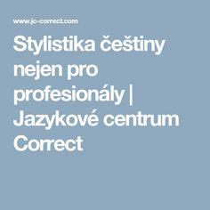 Stylistika češtiny nejen pro profesionály | Jazykové centrum Correct