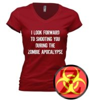 """I look forward to shooting you during the zombie apocalypse."" Awesome zombie shirt! Z-Shirtz"