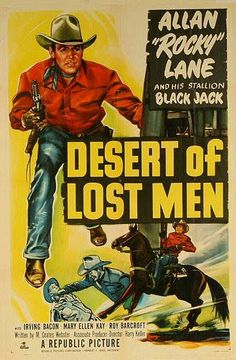 DESERT OF LOST MEN (1951) - Allan 'Rocky' Lane & his stallion 'Black Jack' - Irving Bacon - Mary Ellen Kay - Roy Barcroft - Directed by Harry Keller - Republic Pictures - Movie Poster.