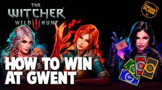 HOW TO WIN AT GWENT (Witcher 3) HD - MESSYPLAYS