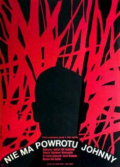 "Poster by Eryk Lipinski  1970 – ""Nie ma powrotu Johnny"", North Vietnam/Poland. Directed by Kaveh Pur Rahnama.  Nie ma powrotu Johnny"