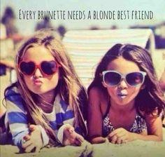 """Every brunette needs a blonde best friend."" @boyerm1129"