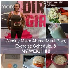 Weekly Meal Plan, Exercise Schedule, and Weigh In!!!