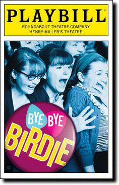 Bye Bye Birdie Playbill Covers on Broadway - Information, Cast, Crew, Synopsis and Photos - Playbill Vault Broadway Plays, Broadway Theatre, Musical Theatre, Broadway Shows, Broadway Posters, Theatre Shows, Theatre Geek, Bye Bye Birdie, John Stamos