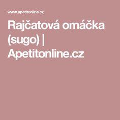 Rajčatová omáčka (sugo)   Apetitonline.cz Thing 1, Creme, Facebook