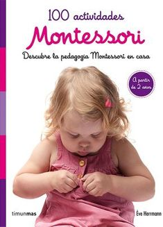100 actividades Montessori, de �ve Herrmann
