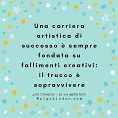 """Memo del #lunedì:""""Una carriera artistica di successo è sempre fondata su fallimenti creativi: il trucco è sopravvivere"""" cosa fare per sopravvivere?Seguite il percorso di #sbloccocreativo che sto facendo leggendo il libro di #juliacameron #laviadellartista  #theartistsway andate su www.nigutindor.com #nigutindorsbloccocreativo  #circolosacro #canva #meme #citazione #quote #nigutindor #memodelunedì #fallimenti #sopravvivere #artista"""