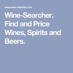 Wine-Searcher. Find and Price Wines, Spirits and Beers.