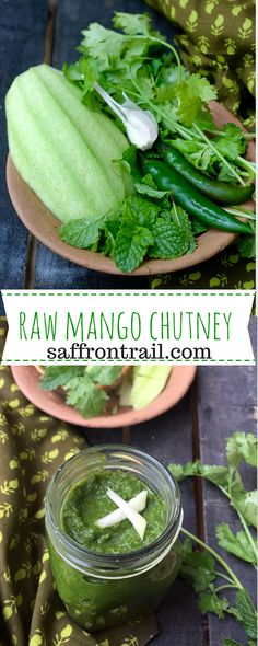 Raw Mango Chutney Recipe for Raw Mango Chutney made with green mangoes, coriander and mint - A delicious condiment, perfect for chutney sandwiches, to be enjoyed while the season lasts.