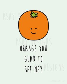 ORANGE YOU GLAD TO SEE ME? Cute Wall Art Print  Instant Download - Fruit Pun Artwork Design by AshyDesigns, $12.00