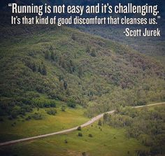 Ultramarathoner Scott Jurek on Social Running, Burritos and Pushing Through the Pain - I Love To Run, Run Like A Girl, Just Run, Scott Jurek, Keep Running, Running Tips, Ultra Running Quotes, Trail Running Quotes, Running Memes
