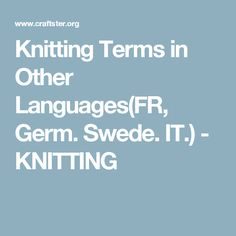 ... Knitting Terms on Pinterest Knitting Abbreviations, How To Knit and