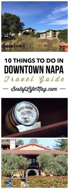 Wondering what to do in Napa? Here are 10 things to do in Downtown Napa!