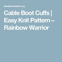 Cable Boot Cuffs   Easy Knit Pattern – Rainbow Warrior