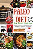 Free Kindle Book -   Paleo Diet Recipes for Beginners: Slow Cooker Easy Meals (Crock Pot, Crock Pot Cookbook, Crock Pot Recipes, Diabetes and Cardio Vascular Solution)