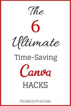 The 6 Ultimate Time-Saving Canva Hacks via tigerlilyva.com / Lillian De Jesus #canva