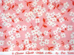 Come Quilt With Me Pat Yamin  Marcus Bros Textiles flowers on pink FQ or more