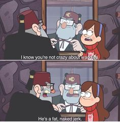 """""""He's a fat naked jerk."""" Cool Cartoons, Disney Cartoons, Fall Memes, Disney Channel Original, Fall Cleaning, Mabel Pines, Funny Jokes For Kids, Reverse Falls, Art Poses"""