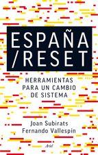 Dos de los expertos en política más destacados de España, abogan por iniciar un nuevo proceso constituyente, reformar una España degradada que requiere volver a sus ideas democráticas fundacionales. La crisis en España no parece tener final, la confianza en nuestros representantes políticos es ínfima ...... http://www.casadellibro.com/libro-espana--reset-herramientas-para-un-cambio-de-sistema/9788434418752/2359307 http://rabel.jcyl.es/cgi-bin/abnetopac?SUBC=BPSO&ACC=DOSEARCH&xsqf99=1788681+