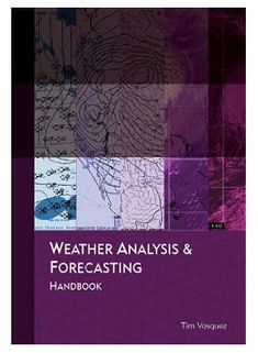 Weather Analysis & Forecasting Handbook - Tim Vasquez - $30