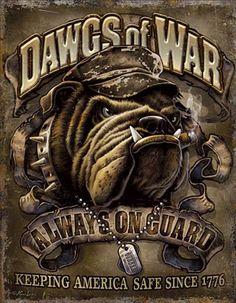 Dawgs of War Wall Signs Tin Sign - 32 x 41 cm Marine Corps Tattoos, Marine Corps Humor, Marine Tattoo, Us Marine Corps, Usmc Birthday, Arte Cholo, Bulldog Tattoo, Harley Davidson Art, Us Marines