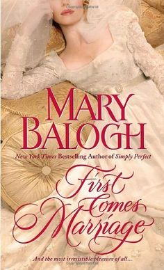 First Comes Marriage by Mary Balogh. $7.99. Author: Mary Balogh. Publication: February 24, 2009. Publisher: Dell (February 24, 2009)