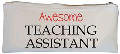 Awesome Teaching Assistant Pencil Case