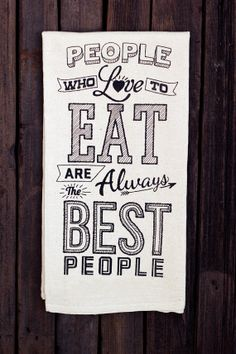 People Who Love to Eat are Always the Best People by TastyYummies, $15.00