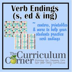 Verb Endings (-s, -ed, -ing)   TONS of freebie activities for helping students learn to read the endings and use them correctly in their writing.  From www.thecurriculumcorner.com