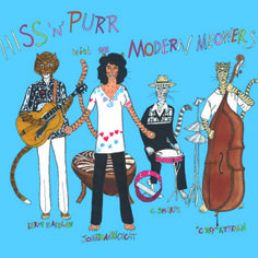 Hiss 'n' purr with the Modern Meowers (feline homage to Jonathan Richman and the Modern Lovers)