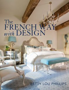 A Femme Du0027Un Certain Age: The French Way With Design ~~~. French Bedroom  DecorFrench ...