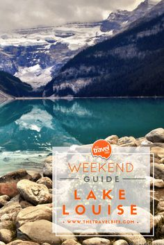 A Weekend In Lake Louise Canada ~ http://thetravelbite.com