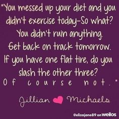 Don't become discouraged if you messed a day up. Get back on that wagon!! #encouragement #weilos