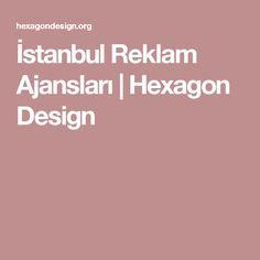 İstanbul Reklam Ajansları   Hexagon Design