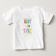 "Color full star with quote "" Best Kid ever"" Baby T-Shirt - birthday gifts party celebration custom gift ideas diy"