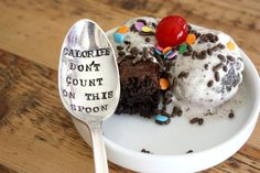 Calories Don't Count On This Spoon(TM) - Hand Stamped Spoon - Vintage Gift - Every Day Vintage. $15.00, via Etsy.