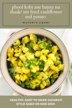 Phool Kobi ane Bateta Nu Shaak is simply stir fried cauliflower and potato side dish, Gujarati style. Actually, it is so easy to make, it gets ready within 10 minutes. This shaak or sabji is usually served with roti and a dal. We love to have it with either Tuvar Dal or sabut moong. #sabji #cauliflower #stir fry #potato #gujaraticuisine Gujarati Cuisine, Gujarati Recipes, Indian Food Recipes, Vegetarian Recipes, Nepali Food, Cauliflower Potatoes, Potato Side Dishes, India Food, Lunches And Dinners