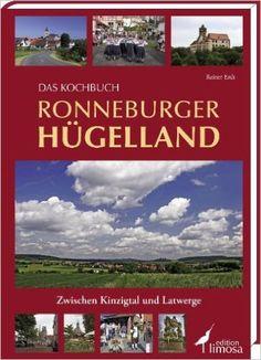 Das Kochbuch Ronneburger Hügelland: Zwischen Kinzigtal und Latwerge: Amazon.de: Reiner Erdt: Bücher