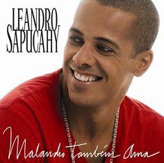 O samba romântico e alto astral de Leandro Sapucahy -  Postado na data de 13/4/2011