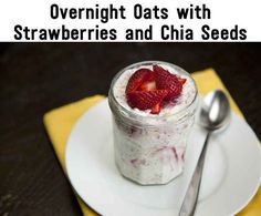 Yum! Overnight Oats w/strawberries & chia seeds recipe. Day 13 Of The Clean Eating Challenge