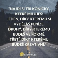 30 skvělých motivačních a inspirativních citátů Motivational Thoughts, Motivational Quotes, Inspirational Quotes, Jokes Quotes, Wise Quotes, Tabu, Interesting Quotes, More Than Words, Love Your Life