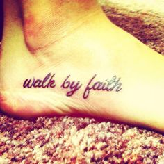 Walk by faith #tattoo #foot #faith